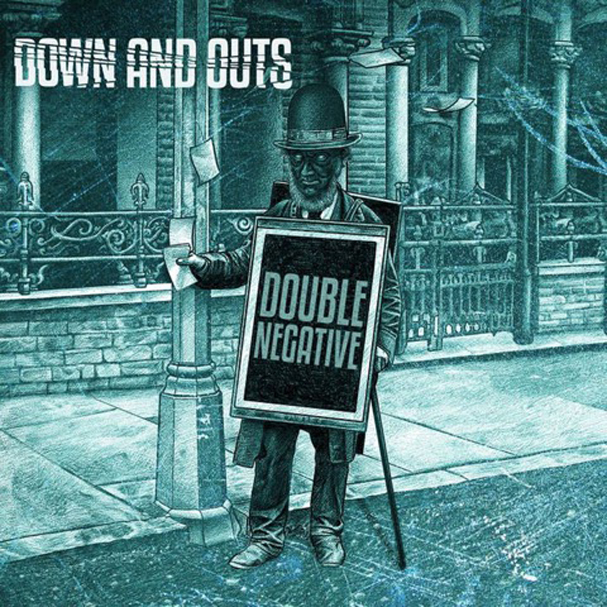 DOWN & OUTS