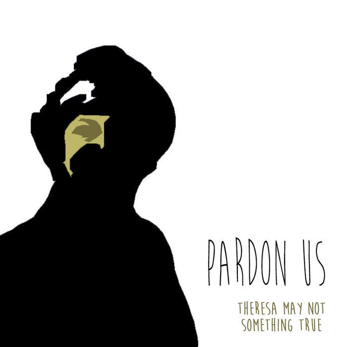 PARDON US